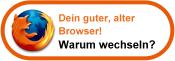 Firefox benutzen. Warum auch wechseln?